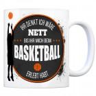 Kaffeebecher mit Basketball Motiv und Spruch: Ihr denkt ich wäre nett, bis ihr ...