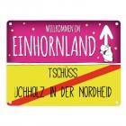 Willkommen im Einhornland - Tschüss Buchholz in der Nordheide Einhorn Metallschild