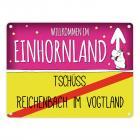Willkommen im Einhornland - Tschüss Reichenbach im Vogtland Einhorn Metallschild