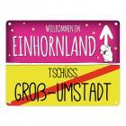 Willkommen im Einhornland - Tschüss Groß-Umstadt Einhorn Metallschild