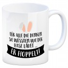 Kaffeebecher mit Spruch: Für alle die denken sie wüssten ...