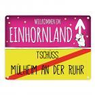 Willkommen im Einhornland - Tschüss Mülheim an der Ruhr Einhorn Metallschild