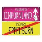 Willkommen im Einhornland - Tschüss Eppelborn Einhorn Metallschild