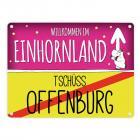 Willkommen im Einhornland - Tschüss Offenburg Einhorn Metallschild