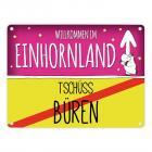 Willkommen im Einhornland - Tschüss Büren Einhorn Metallschild