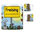 Freising, Oberbayern - Einfach die geilste Stadt der Welt Kaffeebecher
