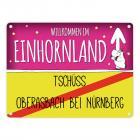 Willkommen im Einhornland - Tschüss Oberasbach bei Nürnberg Einhorn Metallschild