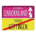 Willkommen im Einhornland - Tschüss Göttingen Einhorn Metallschild