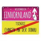 Willkommen im Einhornland - Tschüss Ehingen an der Donau Einhorn Metallschild
