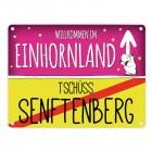 Willkommen im Einhornland - Tschüss Senftenberg Einhorn Metallschild
