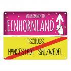 Willkommen im Einhornland - Tschüss Hansestadt Salzwedel Einhorn Metallschild