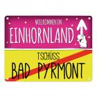 Willkommen im Einhornland - Tschüss Bad Pyrmont Einhorn Metallschild
