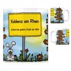 Koblenz am Rhein - Einfach die geilste Stadt der Welt Kaffeebecher