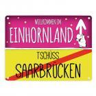 Willkommen im Einhornland - Tschüss Saarbrücken Einhorn Metallschild
