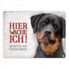 Rottweiler Metallschild mit Spruch: Hier wache ich!