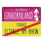 Willkommen im Einhornland - Tschüss Eltville am Rhein Einhorn Metallschild