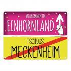 Willkommen im Einhornland - Tschüss Meckenheim Einhorn Metallschild