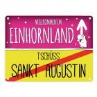 Willkommen im Einhornland - Tschüss Sankt Augustin Einhorn Metallschild