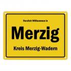 Herzlich willkommen in Merzig (Saar), Kreis Merzig-Wadern Metallschild