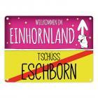 Willkommen im Einhornland - Tschüss Eschborn Einhorn Metallschild