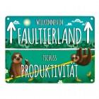 Metallschild mit Spruch: Willkommen im Faultierland - Tschüss Produktivität