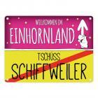 Willkommen im Einhornland - Tschüss Schiffweiler Einhorn Metallschild