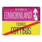 Willkommen im Einhornland - Tschüss Cottbus Einhorn Metallschild
