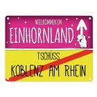 Willkommen im Einhornland - Tschüss Koblenz am Rhein Einhorn Metallschild