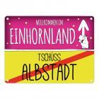 Willkommen im Einhornland - Tschüss Albstadt Einhorn Metallschild