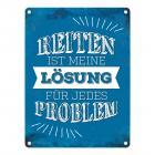 Metallschild mit Spruch: Reiten ist meine Lösung für jedes ...