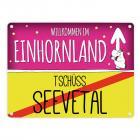 Willkommen im Einhornland - Tschüss Seevetal Einhorn Metallschild