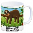 Kaffeebecher mit Faultier auf Baum Motiv und Spruch: Der Kaffee ist kaputt - ich bin ...