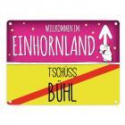 Willkommen im Einhornland - Tschüss Bühl Einhorn Metallschild
