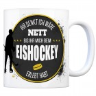 Kaffeebecher mit Eishockey Motiv und Spruch: Ihr denkt ich wäre nett, bis ihr ...