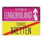 Willkommen im Einhornland - Tschüss Bretten Einhorn Metallschild