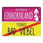 Willkommen im Einhornland - Tschüss Bad Vilbel Einhorn Metallschild