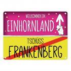 Willkommen im Einhornland - Tschüss Frankenberg Einhorn Metallschild