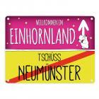 Willkommen im Einhornland - Tschüss Neumünster Einhorn Metallschild
