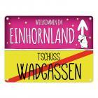 Willkommen im Einhornland - Tschüss Wadgassen Einhorn Metallschild