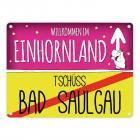 Willkommen im Einhornland - Tschüss Bad Saulgau Einhorn Metallschild