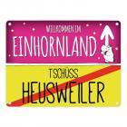 Willkommen im Einhornland - Tschüss Heusweiler Einhorn Metallschild
