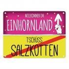 Willkommen im Einhornland - Tschüss Salzkotten Einhorn Metallschild