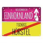 Willkommen im Einhornland - Tschüss Hörstel Einhorn Metallschild
