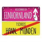 Willkommen im Einhornland - Tschüss Hann. Münden Einhorn Metallschild