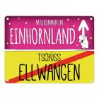 Willkommen im Einhornland - Tschüss Ellwangen Einhorn Metallschild