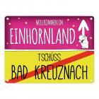 Willkommen im Einhornland - Tschüss Bad Kreuznach Einhorn Metallschild