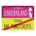 Willkommen im Einhornland - Tschüss Bad Münstereifel Einhorn Metallschild
