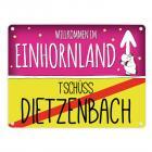Willkommen im Einhornland - Tschüss Dietzenbach Einhorn Metallschild