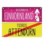 Willkommen im Einhornland - Tschüss Attendorn Einhorn Metallschild