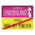 Willkommen im Einhornland - Tschüss Haar bei München Einhorn Metallschild
